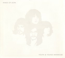 Youth & Young Manhood by Kings of Leon