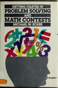 Cover of: Getting started in problem solving and math contests | Michael W. Ecker