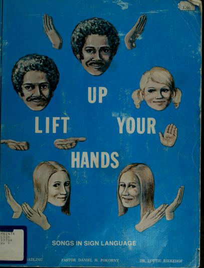 Lift up your hands by Donna C. Gadling, Daniel H. Pokorny, Lottie L. Riekehof